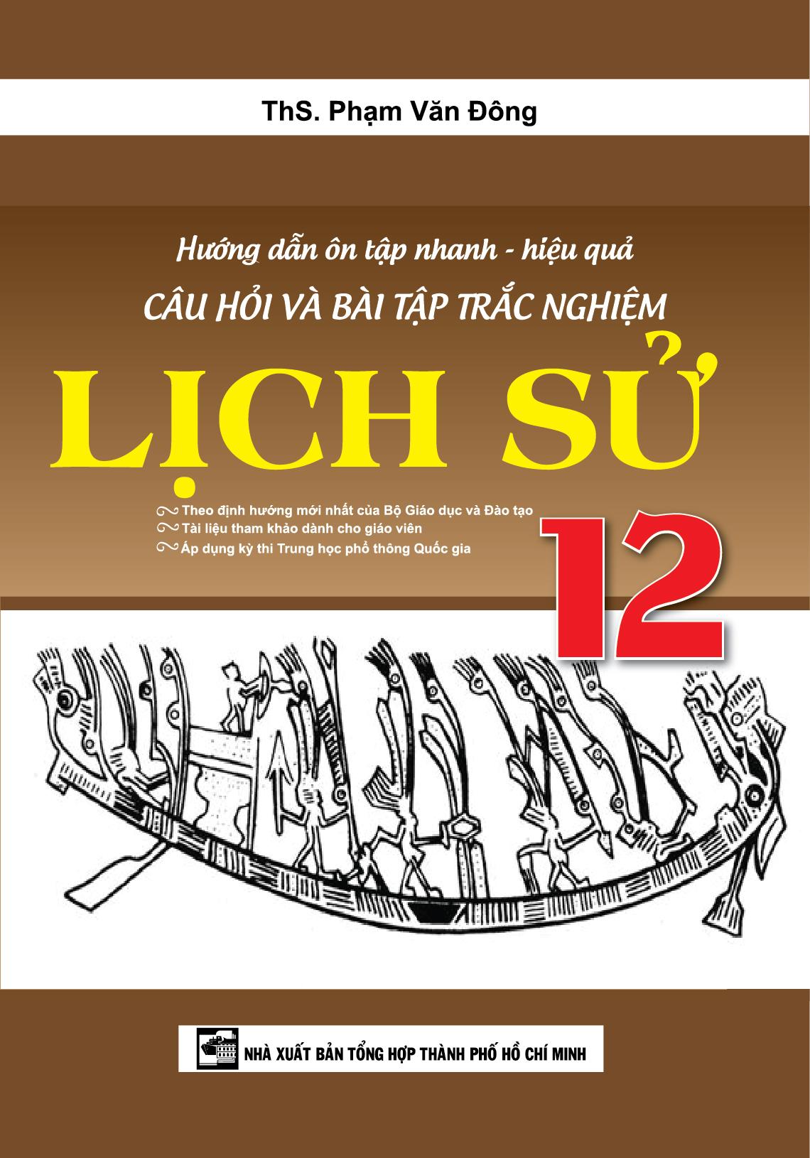 Hướng Dẫn Ôn Tập Nhanh - Hiệu Quả Câu Hỏi Và Bài Tập Trắc Nghiệm Lịch Sử 12 - EBOOK/PDF/PRC/EPUB