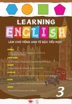 Learning English Làm Chủ Tiếng Anh Bậc Tiểu Học - 3