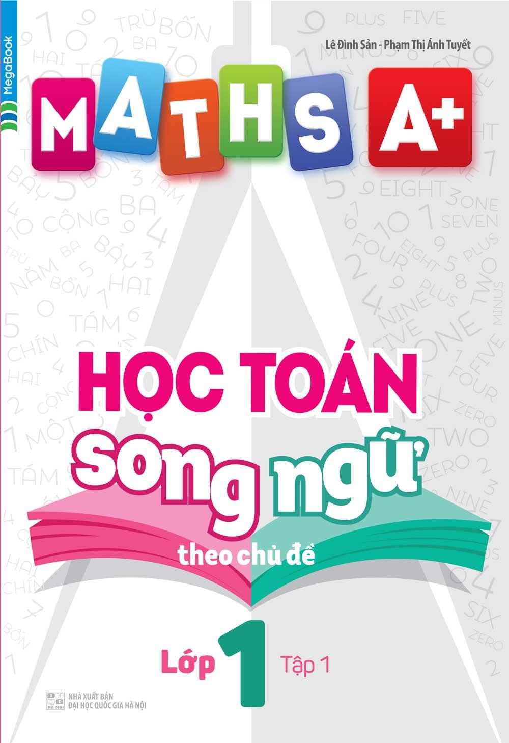 Maths A+ Học Toán Song Ngữ Theo Chủ Đề Lớp 1 Tập 1 - EBOOK/PDF/PRC/EPUB