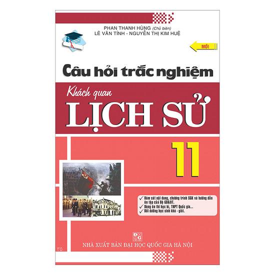 Câu Hỏi Trắc Nghiệm Khách Quan Lịch Sử Lớp 11 - EBOOK/PDF/PRC/EPUB