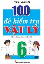 100 Đề Kiểm Tra Vật Lý 6 (Biên Soạn Theo Chương Trình Mới)