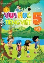 Vui Học Tiếng Việt Lớp 5 Tập 1