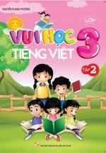 Vui Học Tiếng Việt Lớp 3 Tập 2