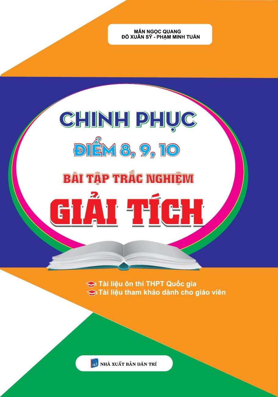 Chinh Phục Điểm 8, 9, 10 Bài Tập Trắc Nghiệm Giải Tích - EBOOK/PDF/PRC/EPUB