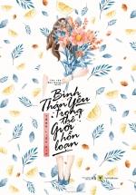 Bình Thản Yêu Trong Thế Giới Hỗn Loạn (Kèm Postcard)