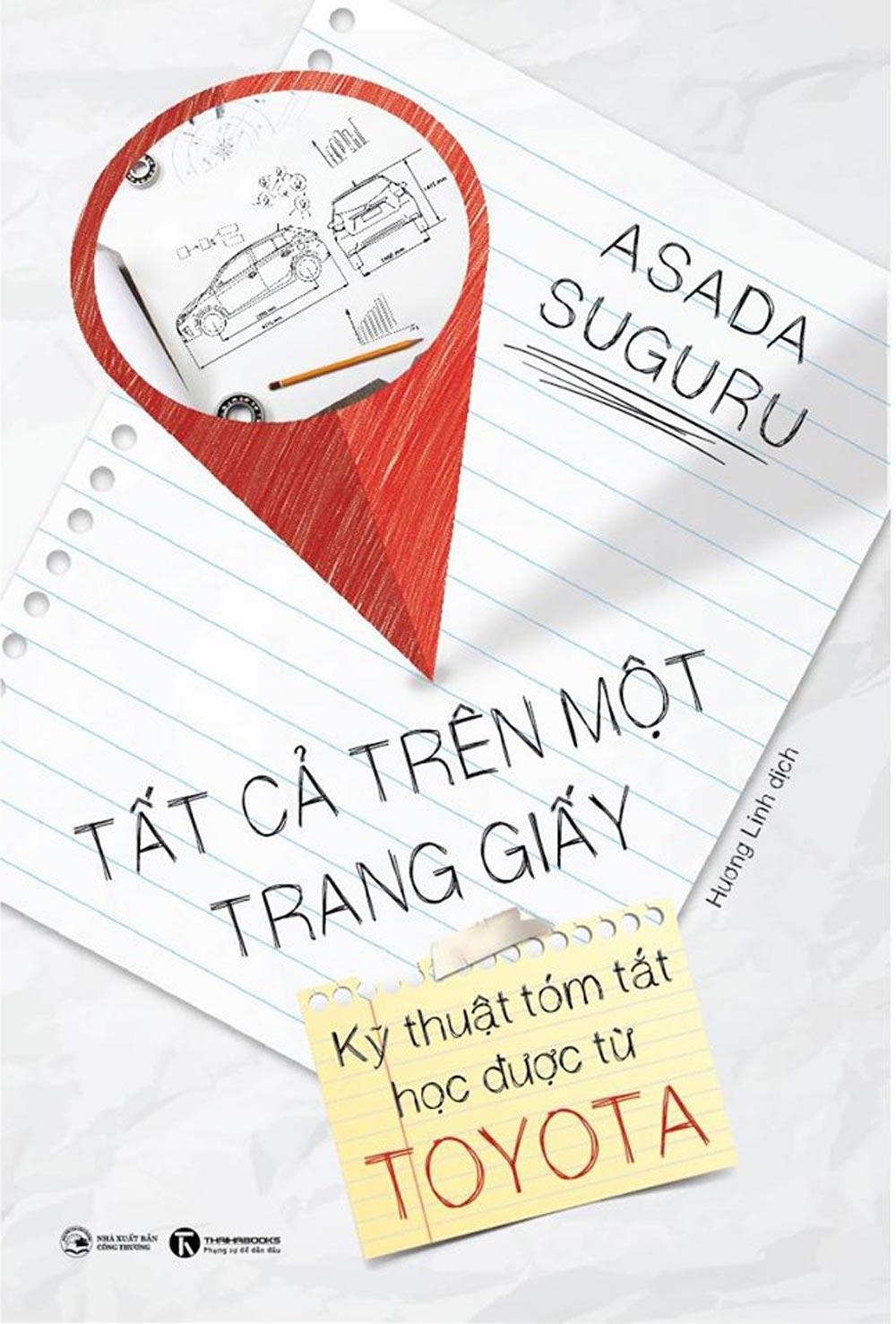 Tất Cả Trên Một Trang Giấy - Kỹ Thuật Tóm Tắt Học Được Từ Toyata - EBOOK/PDF/PRC/EPUB