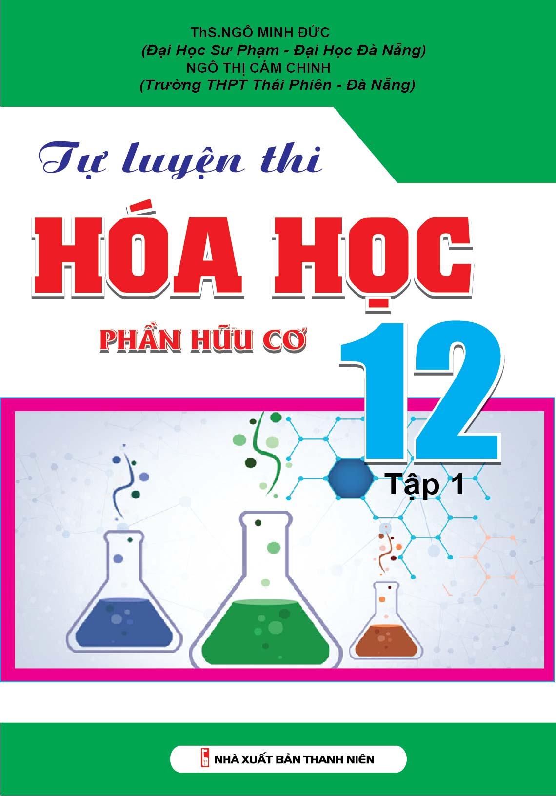 Tự Luyện Thi Hóa Học Phần Hữu Cơ 12 Tập 1 - EBOOK/PDF/PRC/EPUB