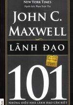 Lãnh Đạo 101- Những Điều Nhà Lãnh Đạo Cần Biết
