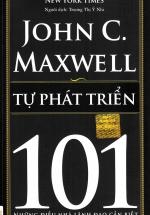 Tự Phát Triển 101- Những Điều Nhà Lãnh Đạo Cần Biết