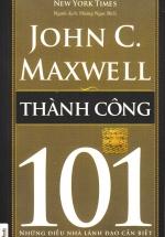 Thành Công 101- Những Điều Nhà Lãnh Đạo Cần Biết