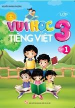 Vui Học Tiếng Việt  Lớp 3 Tập 1