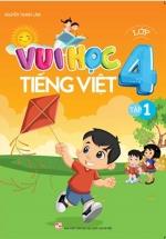 Vui Học Tiếng Việt  Lớp 4 Tập 1