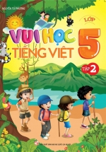 Vui Học Tiếng Việt Lớp 5 Tập 2