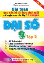 Bài Toán Qua Các Kì Thi Học Sinh Giỏi, Luyện Vào Lớp 10 Chuyên Đề Đại Số Tập 2