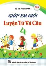 Giúp Em Giỏi Luyện Từ Và Câu Lớp 4 - Võ Thị Minh Trang