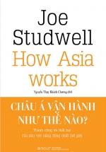 How Asia Works - Châu Á Vận Hành Như Thế Nào?