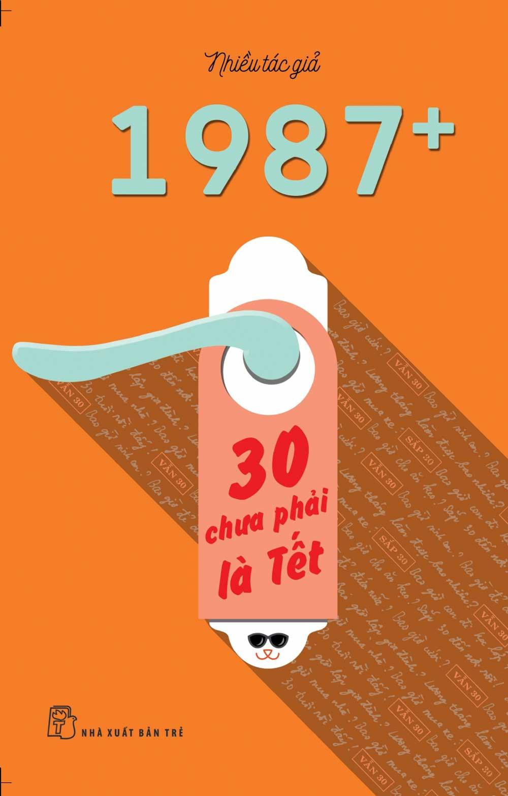 1987+: 30 Chưa Phải Là Tết - EBOOK/PDF/PRC/EPUB