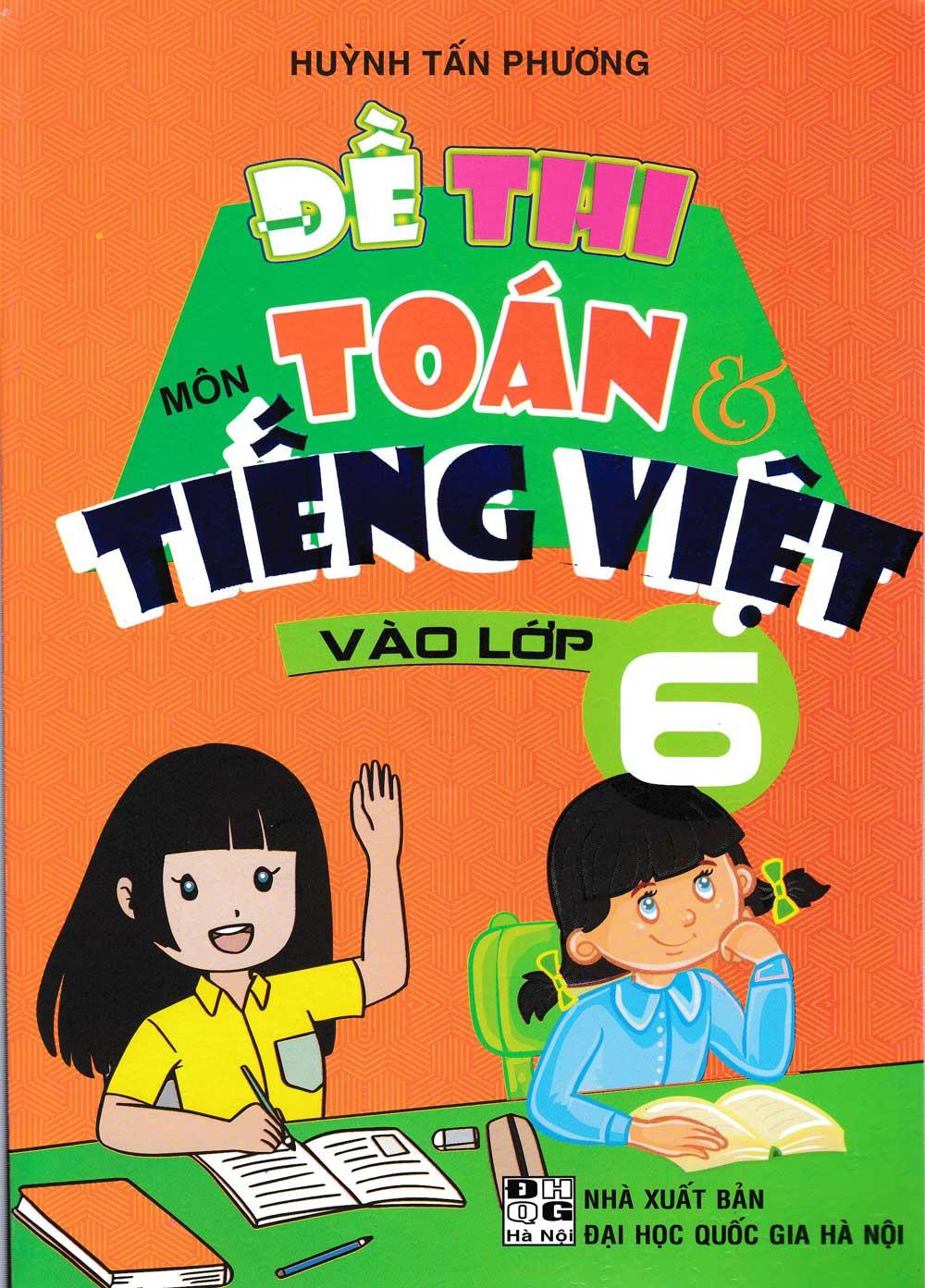 Đề Thi Môn Toán Và Tiếng Việt Vào Lớp 6 - EBOOK/PDF/PRC/EPUB
