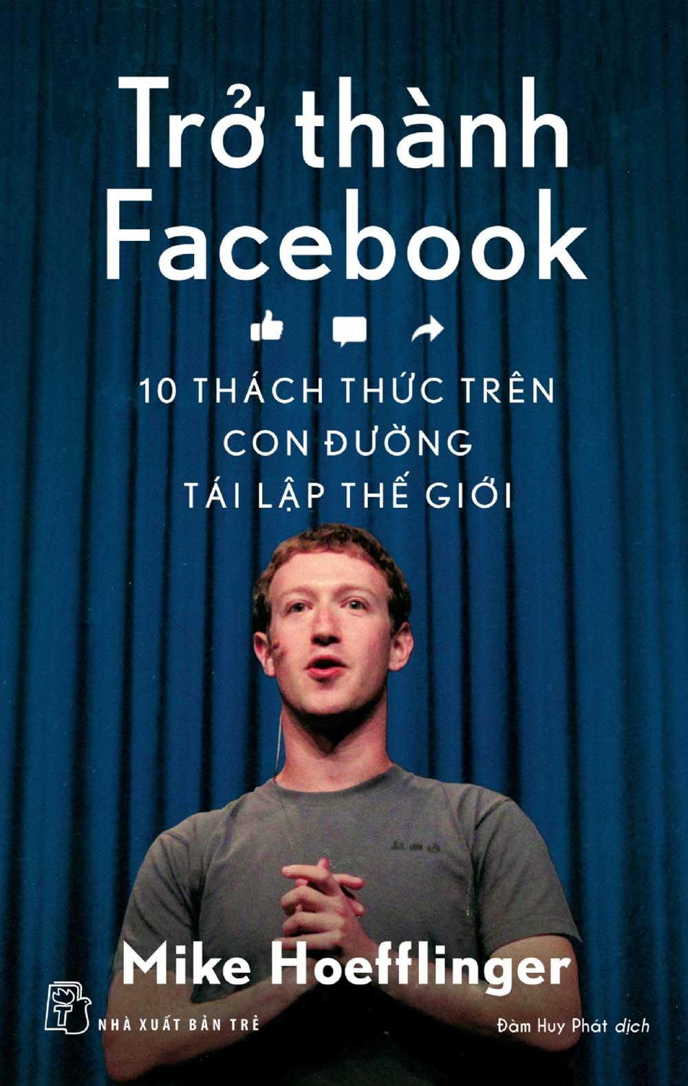 Trở Thành Facebook - 10 Thách Thức Trên Con Đường Tái Lập Thế Giới - EBOOK/PDF/PRC/EPUB