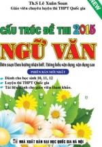Cấu Trúc Đề Thi Quốc Gia Môn Ngữ Văn 2015 - Lê Xuân Soan