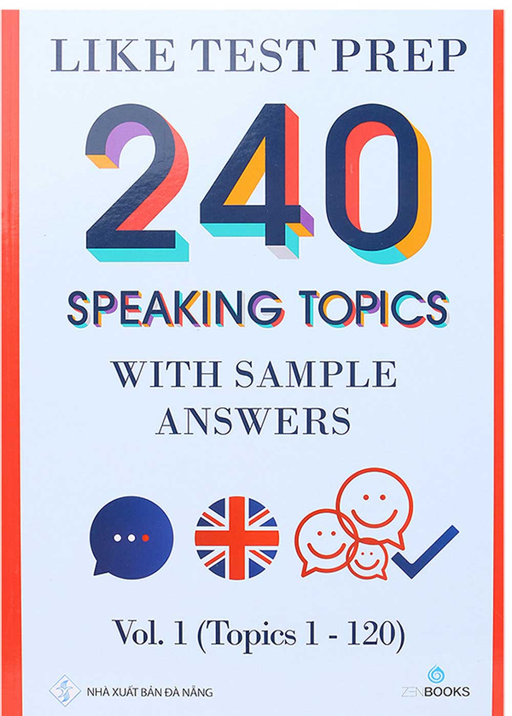 240 Speaking Topics - Volume 1 (Q.1-120) - EBOOK/PDF/PRC/EPUB