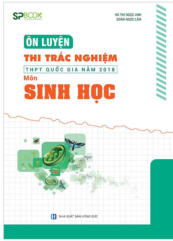 Ôn Luyện Thi Trắc Nghiệm THPT Quốc Gia Năm 2018 Môn Sinh Học (nhóm kín Facebook) - EBOOK/PDF/PRC/EPUB
