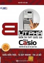Bứt Phá Điểm Thi THPT Bằng Casio Chuyên Đề Đại Số Và Giải Tích