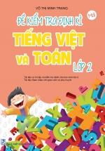 Đề Kiểm Tra Định Kì Tiếng Việt Và Toán Lớp 2
