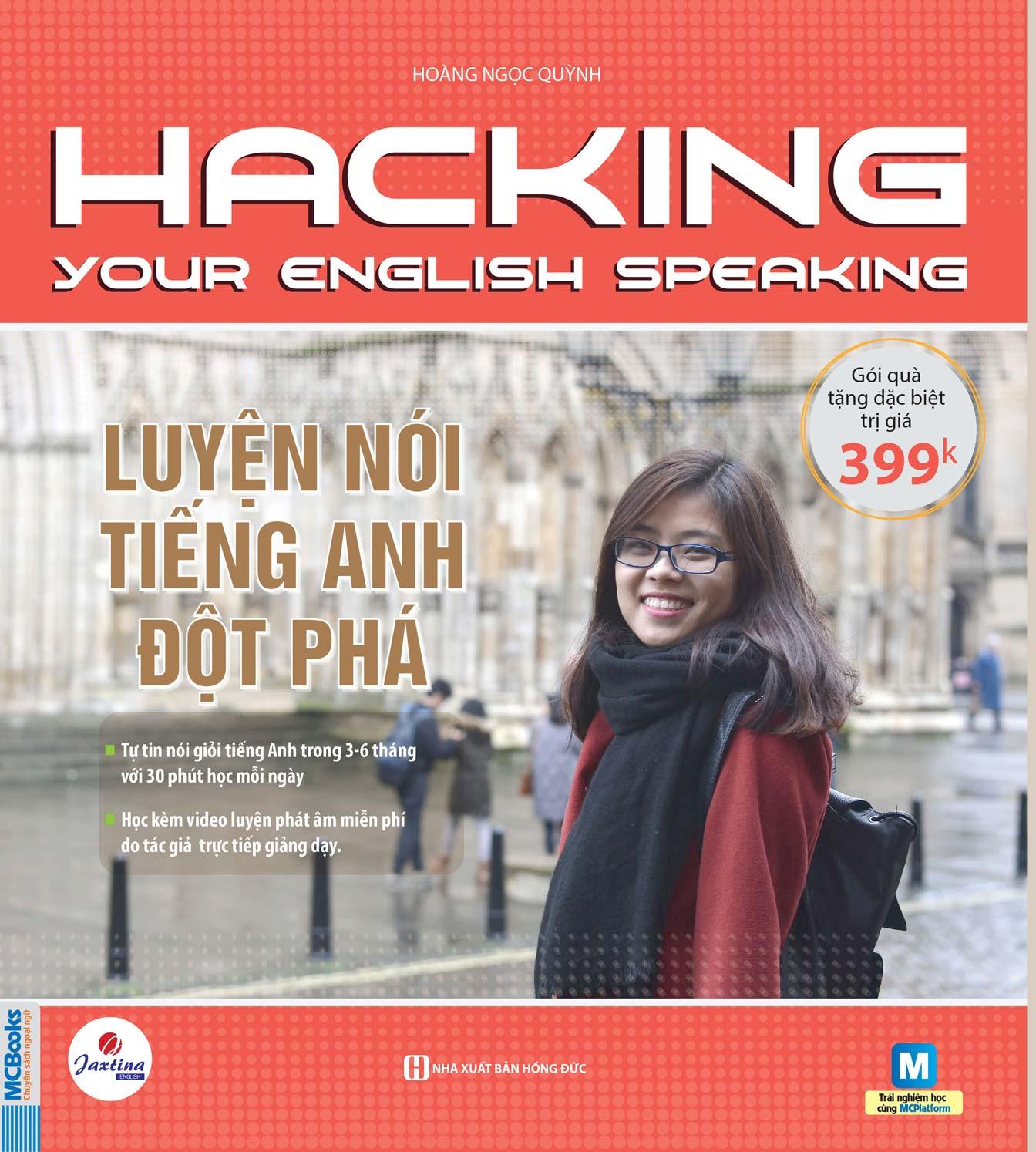 Hacking Your English Speaking - Luyện Nói Tiếng Anh Đột Phá (Gói Quà Tặng Đặc Biệt Trị Giá 399k)