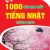 1000 Câu Giao Tiếp Tiếng Nhật Thông Dụng
