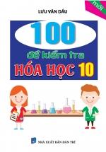 100 Đề Kiểm Tra Hóa Học 10