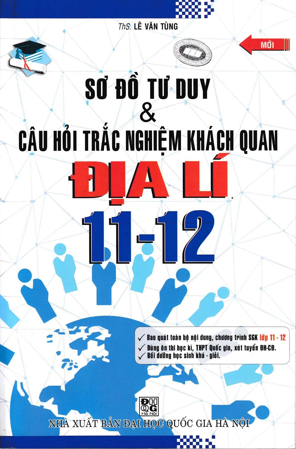 Sơ Đồ Tư Duy & Câu Hỏi Trắc Nghiệm Khách Quan Địa Lí 11-12