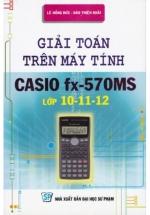 Giải Toán Trên Máy Tính CASIO FX570-MS Lớp 10-11-12