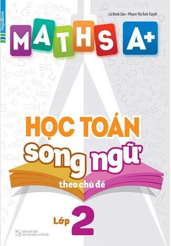 Maths A+ Học Toán Song Ngữ Theo Chủ Đề Lớp 2 - EBOOK/PDF/PRC/EPUB