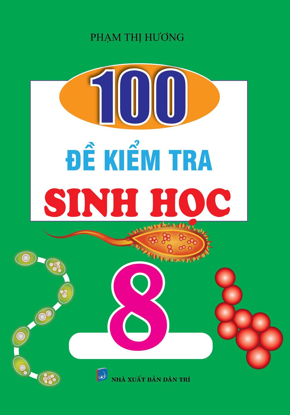 100 Đề Kiểm Tra Sinh Học 8 - EBOOK/PDF/PRC/EPUB