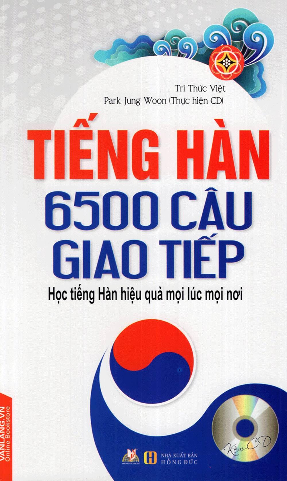 Tiếng Hàn 6500 Câu Giao Tiếp (Kèm CD)