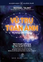 Vũ Trụ Toàn Ảnh - The Holographic Universe