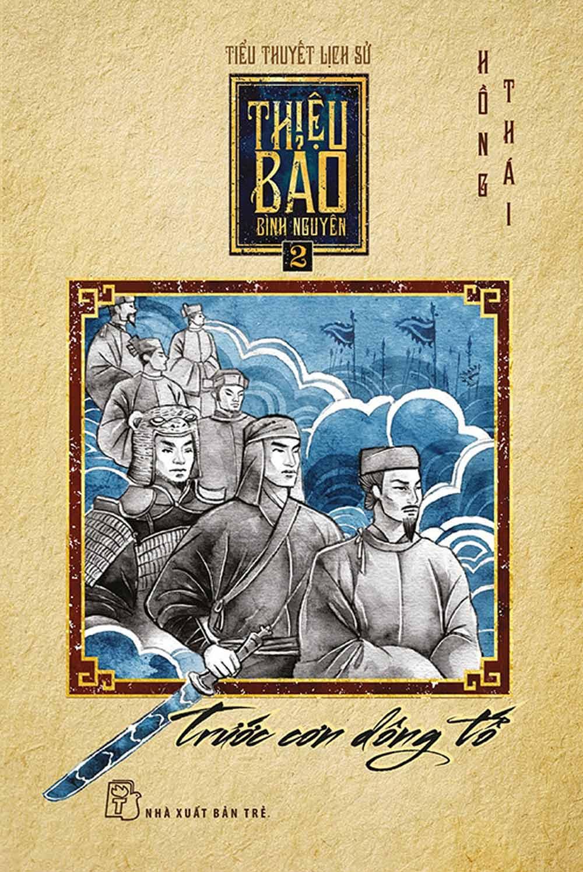 Thiệu Bảo Bình Nguyên Tập 02 - Trước Cơn Dông Tố - EBOOK/PDF/PRC/EPUB