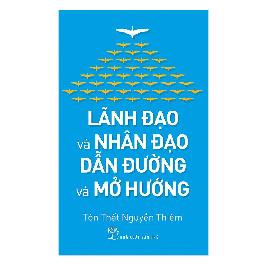 Nhà Lãnh Đạo Và Nhân Đạo: Dẫn Đường Và Mở Đường - EBOOK/PDF/PRC/EPUB