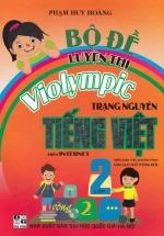Bộ Đề Luyện Thi Violympic Trạng Nguyên Tiếng Việt Lớp 2 Trên Internet ( Theo Chương Trình Giáo Dục Phổ Thông Mới )
