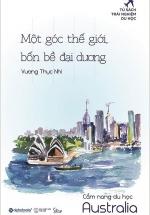 Một Góc Thế Giới, Bốn Bề Đại Dương - Cẩm Nang Du Học Australia