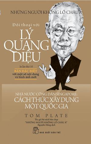 Đối Thoại Với Lý Quang Diệu - Nhà Nước Công Dân Singapore: Cách Thức Xây Dựng Một Quốc Gia (Bản Đặc Biệt)