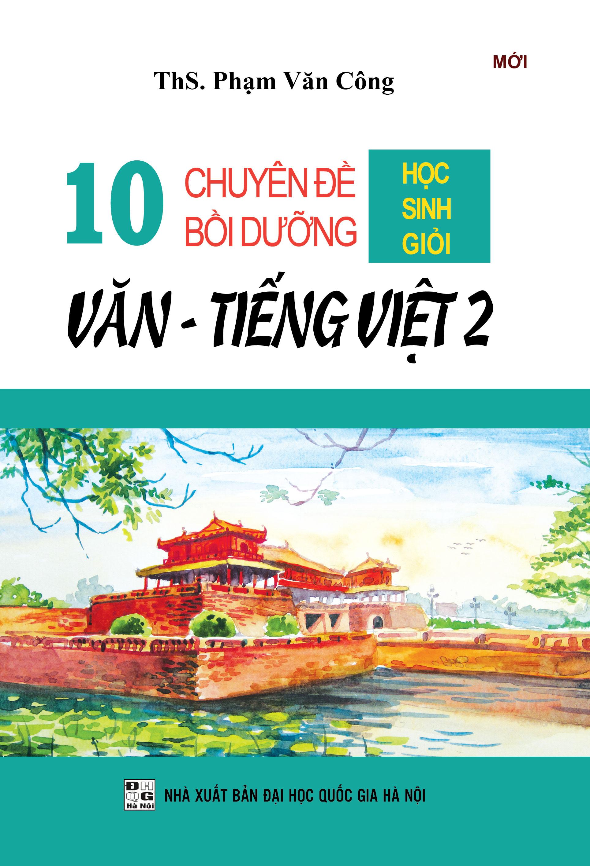 10 Chuyên Đề Bồi Dưỡng Học Sinh Giỏi Văn - Tiếng Việt 2