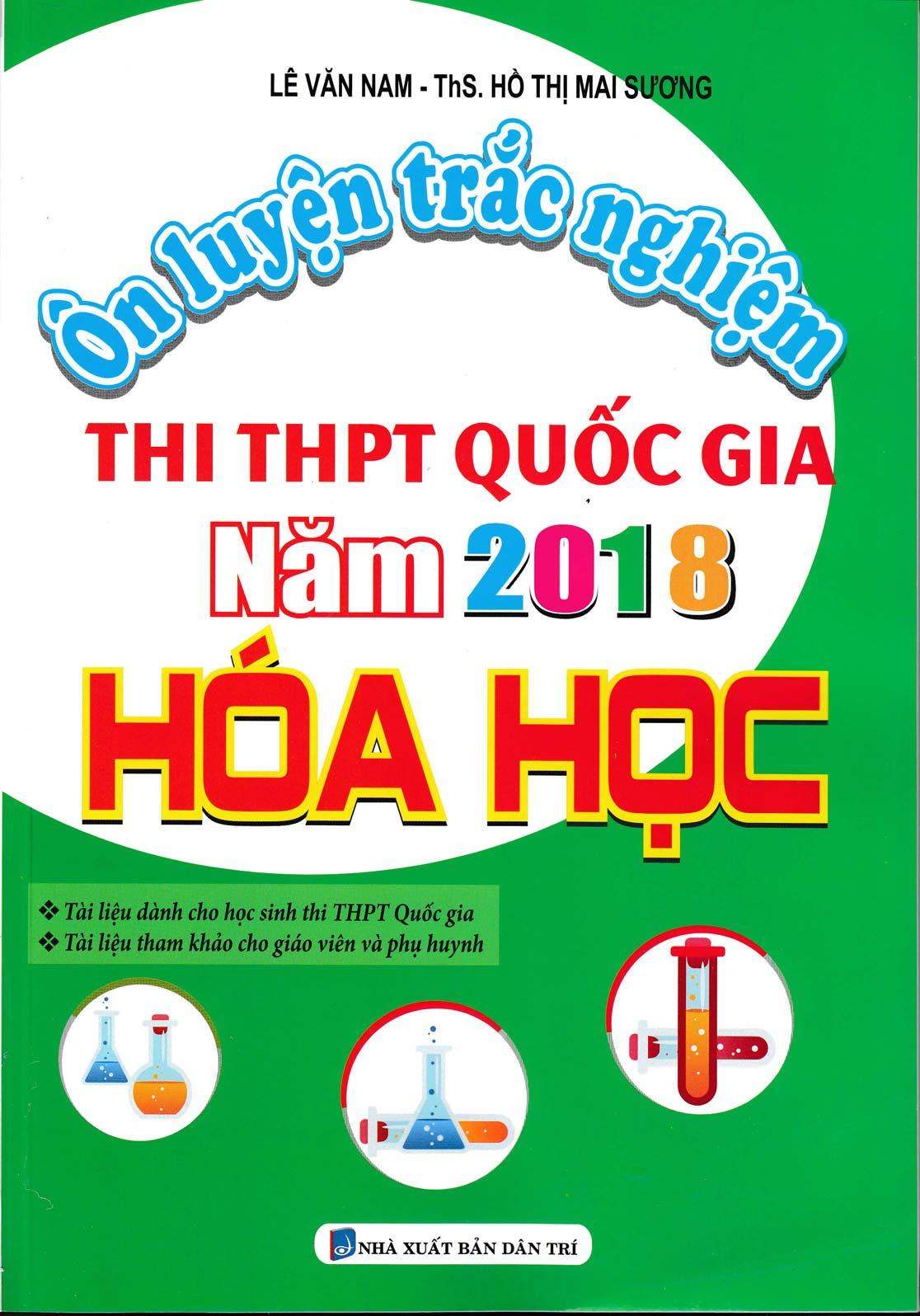 Ôn Luyện Trắc Nghiệm Thi THPT Quốc Gia Năm 2018 Hóa Học ( Lê Văn Nam ) - EBOOK/PDF/PRC/EPUB