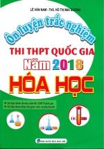 Ôn Luyện Trắc Nghiệm Thi THPT Quốc Gia Năm 2018 Hóa Học ( Lê Văn Nam )