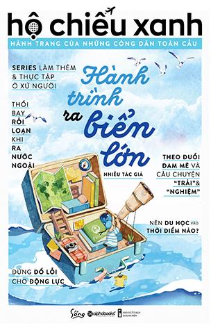 Hộ Chiếu Xanh: Hành Trang Của Những Công Dân Toàn Cầu - Hành Trình Ra Biển Lớn - EBOOK/PDF/PRC/EPUB