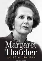 Hồi Ký Bà Đầm Thép - Margaret Thatcher