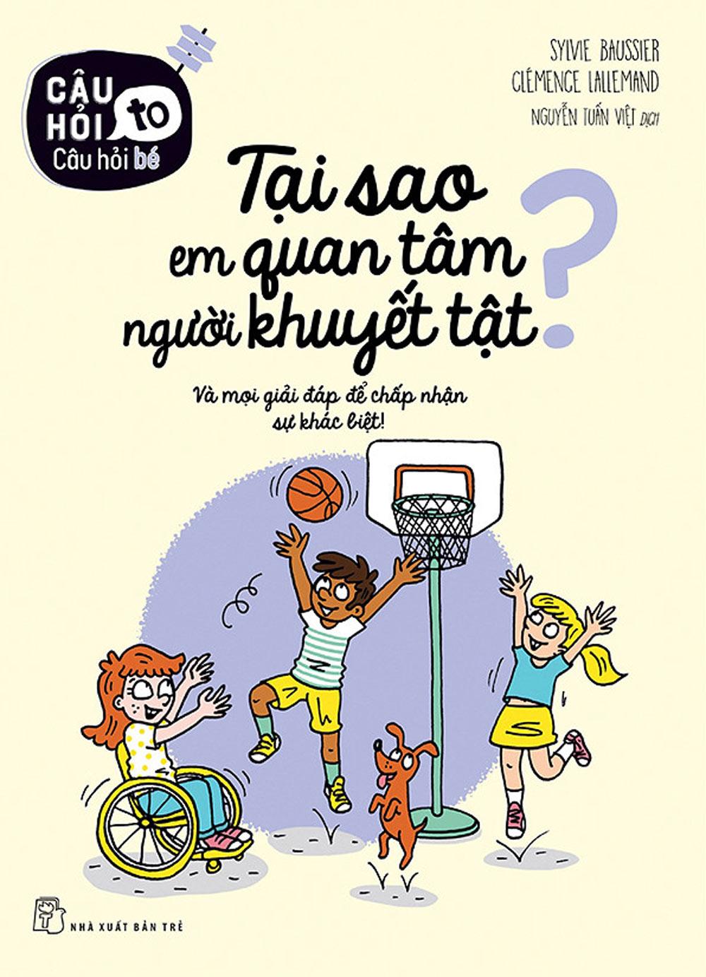 Câu Hỏi To – Câu Hỏi Bé: Tại Sao Em Quan Tâm Người Khuyết Tật? - EBOOK/PDF/PRC/EPUB