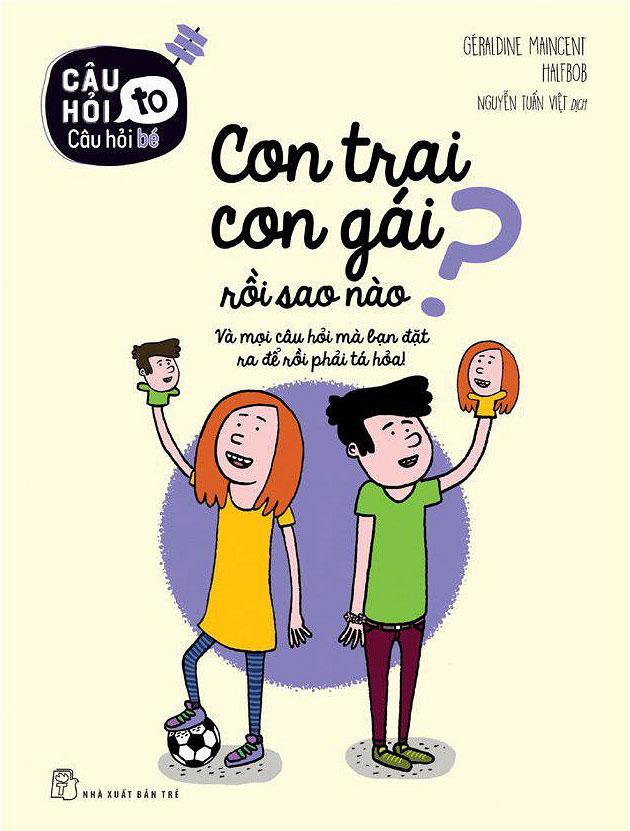 Câu Hỏi To Câu Hỏi Bé: Con Trai Con Gái Rồi Sao Nào? - EBOOK/PDF/PRC/EPUB