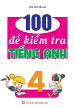 100 Đề Kiểm Tra Tiếng Anh 4